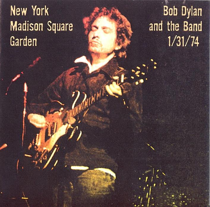 Bob Dylan And The Band: New York Madison Square Garden