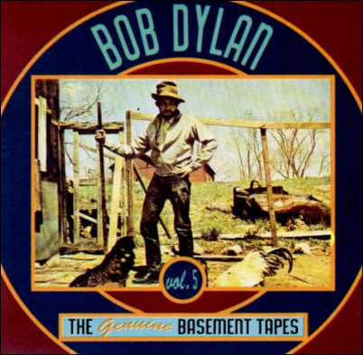 bob dylan and the band the genuine basement tapes vol 5