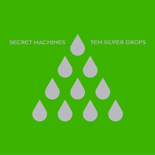 secret machines ten silver drops