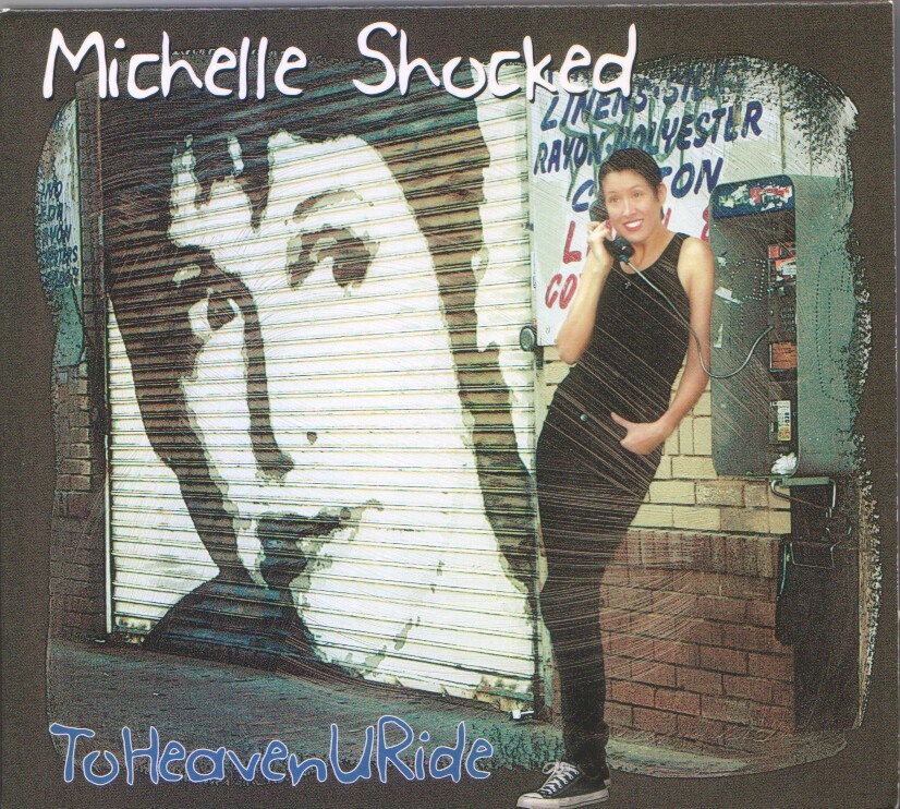 Michelle Shocked - To Heaven U Ride