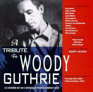Hollywood Bowl Concerts >> Various Artists: A Tribute to Woody Guthrie, Part 1